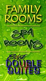 Family Rooms, Spa rooms, Big Double Suites